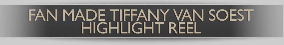 Fan Made Tiffany Van Soest Highlight Reel